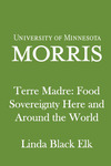 Terre Madre: Food Sovereignty Here and Around the World by Linda Black Elk