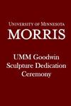 UMM Goodwin Sculpture Dedication Ceremony