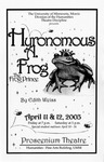 Hyronomous A. Frog: The Frog Prince, April 11-12, 2003 by Theatre Arts Discipline