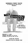The Shadow Box, February 5-7, 2004