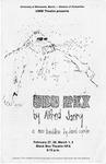 Ubu Rex, February 27-28 & March 1-2, 1985 by Theatre Arts Discipline