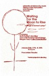 Waiting for the Moon to Rise, January 26-28, 1995