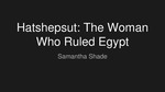 Hatshepsut: the Woman Who Ruled Egypt by Samantha Shade
