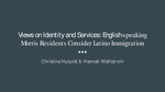 Views on Identity and Services: English-speaking Morris Residents Consider Latino Immigration
