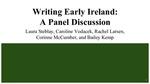 Writing Early Ireland: A Panel Discussion by Laura Steblay, Caroline Vodacek, Rachel Larsen, Corinne McCumber, and Bailey Kemp